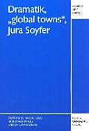 "Dramatik, ""global towns"", Jura Soyfer"