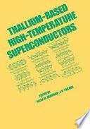 Thallium Based High Tempature Superconductors book