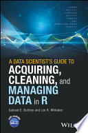 A Data Scientist s Guide to Acquiring  Cleaning  and Managing Data in R