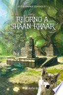 Ritorno a Shaan Khaar
