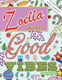 The Zoella Generation Good Vibes Colouring Book  An Inspiring Book of Positive Thoughts for All the Girls Online