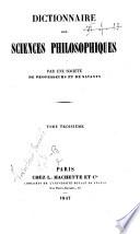 Dictionnaire des sciences philosophiques par une societe de professeurs de philosophie