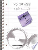 No Stress Tech Guide to Microsoft Works 7
