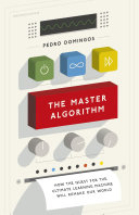 The Master Algorithm by Pedro Domingos/