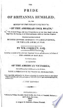 "download ebook the pride of britannia humbled; or, the queen of the ocean unqueen'd, ""by the american cock boats"" ... illustrated and demonstrated by four letters addressed to lord liverpool, on the late american war ... to which is added, a glimpse of the american  pdf epub"