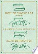 How to Smoke Pot  Properly