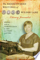 The Rediscovered Writings of Rose Wilder Lane  Literary Journalist