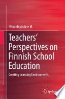 Teachers  Perspectives on Finnish School Education