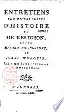 Entretiens Sur Divers Sujets D Histoire Et De Religion Entre Mylord Bolingbroke Et Isaac D Orobio Rabin Des Juifs Portugais Amsterdam