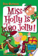 My Weird School  14  Miss Holly Is Too Jolly