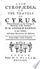 A new Cyropaedia or the travels of Cyrus  with a Discourse on the Theology and Mythology of the Ancients