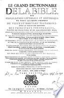 Le Grand Dictionnaire De La Bible, ou Explication Litterale Et Historique De Tous Les Mots Propres Du Vieux Et Nouveau Testament