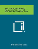 The Theosophical Path Magazine  V36  No  1 12  January to December  1929 Book PDF