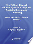 The Path of Speech Technologies in Computer Assisted Language Learning