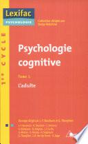 illustration Psychologie cognitive, Tome 1, L'adulte