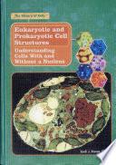 Eukaryotic and Prokaryotic Cell Structures