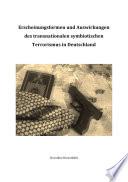 Erscheinungsformen und Auswirkungen des transnationalen symbiotischen Terrorismus in Deutschland