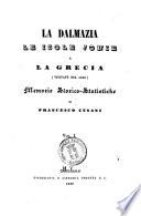 La Dalmazia  le isole Jonie e la Grecia  visitate nel 1840  memorie storico statistiche di Francesco Cusani