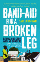 Ebook Band-Aid for a Broken Leg Epub Damien Brown Apps Read Mobile