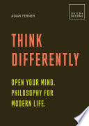Think Differently Open Your Mind Philosophy For Modern Life
