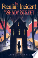 The Peculiar Incident on Shady Street Book Cover