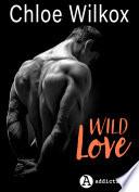 Wild Love – histoire intégrale