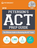 Peterson s ACT Prep Guide 2018