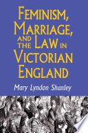 Feminism Marriage And The Law In Victorian England book