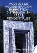 MODELOS DE POLIGENERACIÓN ENERGÉTICA DISTRIBUIDA EN ÁREAS RESIDENCIALES