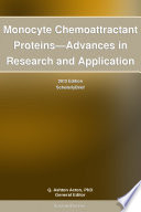 Monocyte Chemoattractant Proteins   Advances in Research and Application  2012 Edition