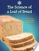 The Science of a Loaf of Bread