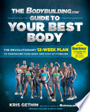 The Bodybuilding com Guide to Your Best Body