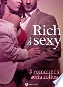 Rich & Sexy - 3 romances sensuelles
