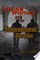 Lucas Whitney and the Inconspicuous Deaths