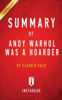 Summary Of Andy Warhol Was A Hoarder