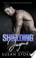 Shielding Jayme  A Special Forces Military Romantic Suspense Book PDF
