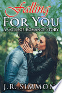 Falling For You A College Romance Story