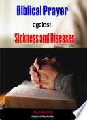 Biblical Prayer Against Sickness And Diseases