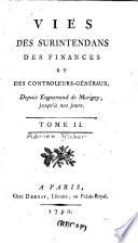 Vies des surintendans des finances et des controleurs-géneraux, depuis Enguerrand de MArginy, jusqu'á nos jours