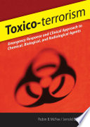 Toxico terrorism  Emergency Response and Clinical Approach to Chemical  Biological  and Radiological Agents