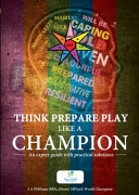 Think Prepare Play Like a Champion It Requires Effort And Practice But When Accompanied