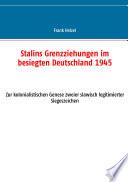 Stalins Grenzziehungen im besiegten Deutschland 1945