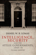Intelligence, Security and the Attlee Governments, 1945-51