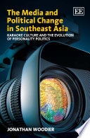 The Media and Political Change in Southeast Asia