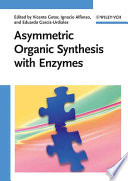 Asymmetric Organic Synthesis with Enzymes