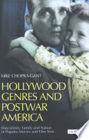 Hollywood Genres and Post-war America Masculinity, Family and Nation in Popular Movies and Film Noir