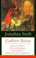 Gullivers Reisen (Reise nach Lilliput + Reise nach Brobdingnag + Reise nach Laputa + Reise in das Land der Hauyhnhnms) - Vollständige deutsche Ausgabe