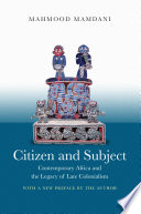 Citizen and Subject : Contemporary Africa and the Legacy of Late Colonialism /
