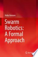 Swarm Robotics  A Formal Approach