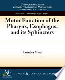Motor Function of the Pharynx  Esophagus  and its Sphincters